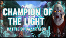 WoW Battle for Dazar'alor raid boss Champions of the Light